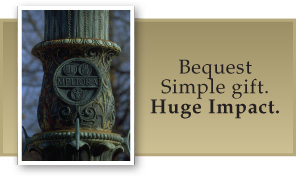 Bequest. Simple Gift. Huge Impact.